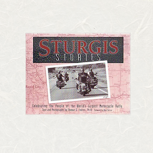 Sturgis Stories: Celebrating the People of the World's Largest Motorcycle Rally