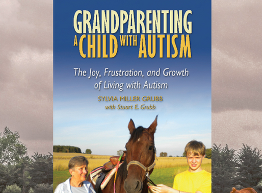 KIRK HOUSE PUBLISHERS—IN THE AUTHOR'S CORNER  Grandparenting a Child with Autism by Sylvia Miller Gr