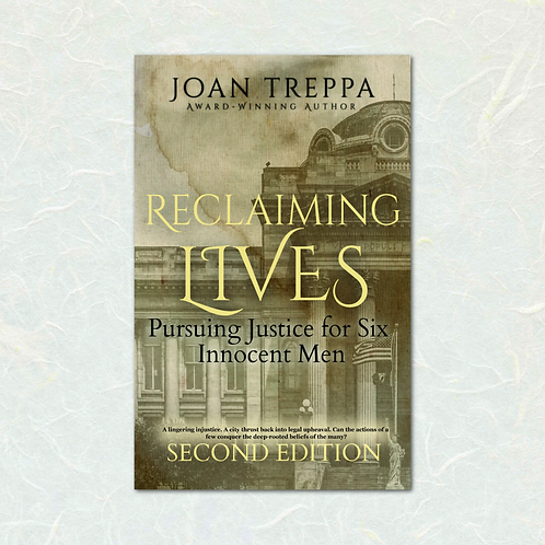 Reclaiming Lives: Pursuing Justice for Six Innocent Men by Joan Treppa