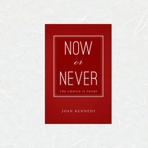 Now or Never by Joan Kennedy