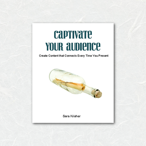 Captivate Your Audience: Create content that connects every time you present