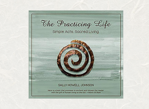 KIRK HOUSE PUBLISHERS—IN THE AUTHOR'S CORNER The Practicing Life by Sally Howell Johnson