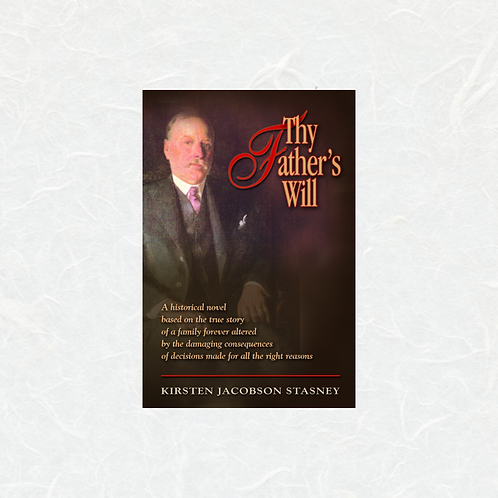 Thy Father's Will by Kristen Jacobson Stasney