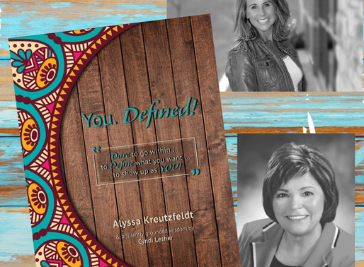 KIRK HOUSE PUBLISHERS—IN THE AUTHOR'S CORNER You. Defined! Alyssa Kreutzfeldt & Cyndi Lesher