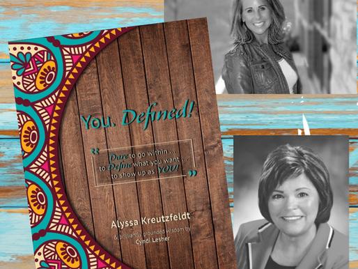 KIRK HOUSE PUBLISHERS—IN THE AUTHOR'S CORNER You. Defined! Alyssa Kreutzfeldt & Cyndi Lesher