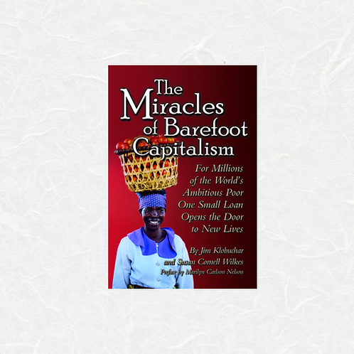 The Miracles of Barefoot Capitalism by Jim Klobuchar & Susan Cornell Wilkes