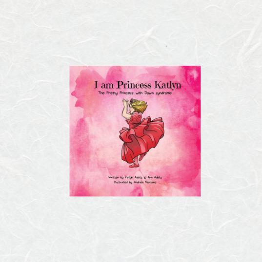 I am Princess Katlyn by Katlyn Aubitz