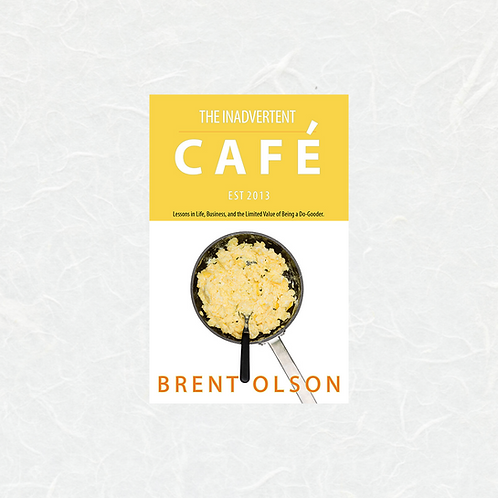 The Inadvertent Café by Brent Olson