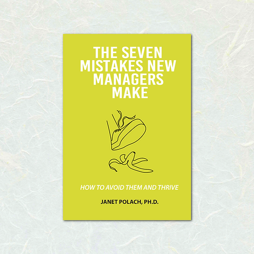 The Seven Mistakes New Managers Make by Janet Polach