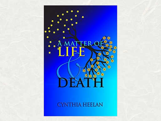 KIRK HOUSE PUBLISHERS—IN THE AUTHOR'S CORNER A Matter of Life and Death by Cynthia Heelan