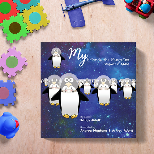 My Friends the Penguins - Penguins in Space by Katlyn Aubitz