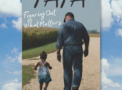 KIRK HOUSE PUBLISHERS—IN THE AUTHOR'S CORNER Papa: Figuring Out What Matters by Brent Olson