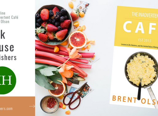 KIRK HOUSE PUBLISHERS IN THE AUTHOR'S CORNER The Inadvertent Café by Brent Olson