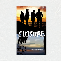 Closure by Adam Alexander Lee