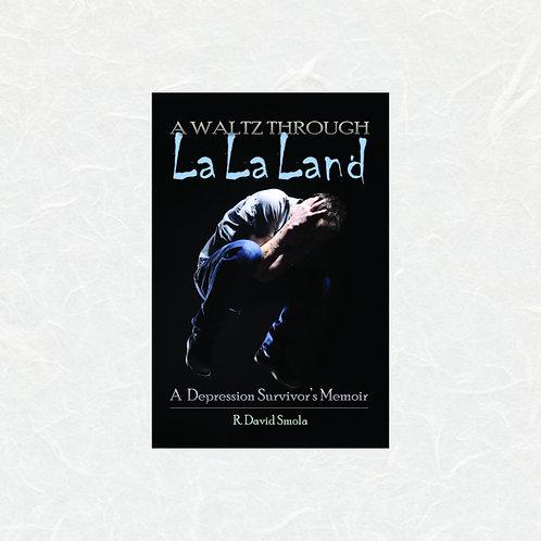 A Waltz Through La La Land by R. David Smola