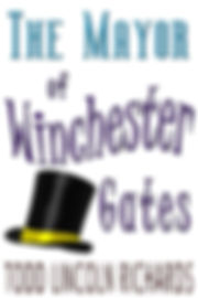 The Mayor ofWinchester Gates, a Young Adut Novel by Todd Lincoln Richards