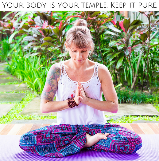 Your body is your temple. Keep it pure..