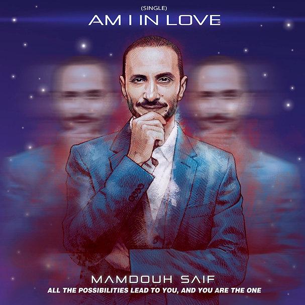 Mamdouh Saif - Am I In Love