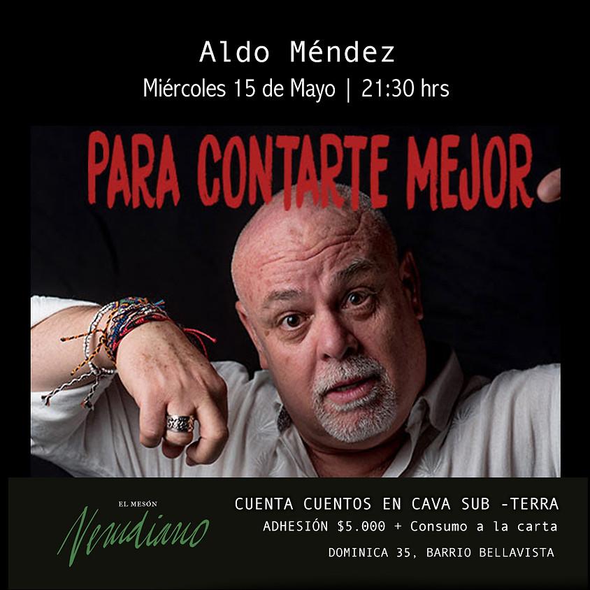 Aldo Mendez: Para Contarte Mejor