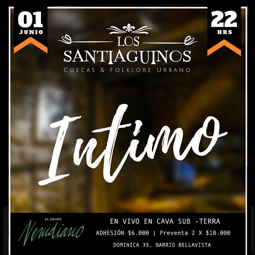 Santiaguinos, Intímo