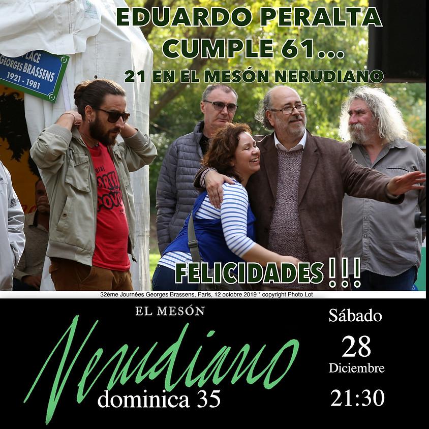 EDUARDO PERALTA CUMPLE 61…  y 21 en el MESÓN NERUDIANO