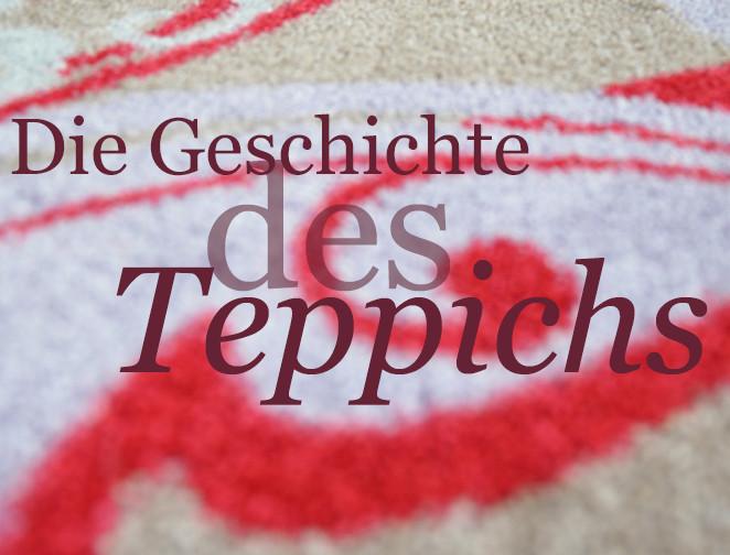 Geschichte Teppich: Wo kommt der Teppich her?