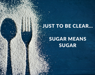 Just to be clear...Sugar means Sugar