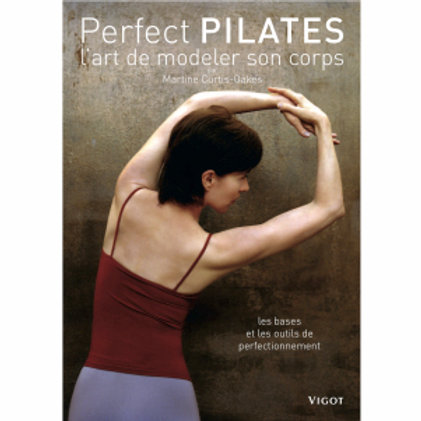 Perfect Pilates: The Art of Modeling Your Body en Anglais / e-book