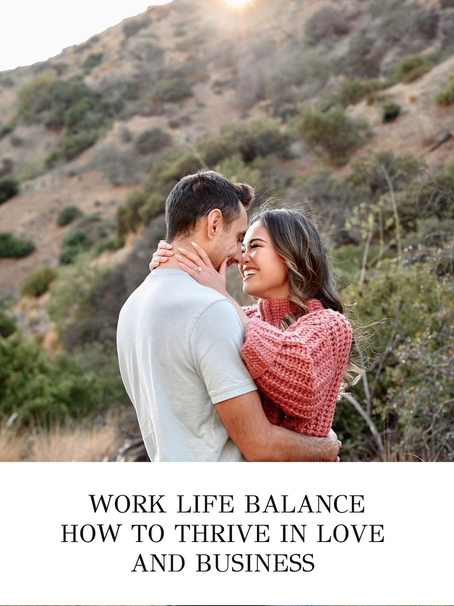 Work Life Balance: How To Thrive in Love & Business