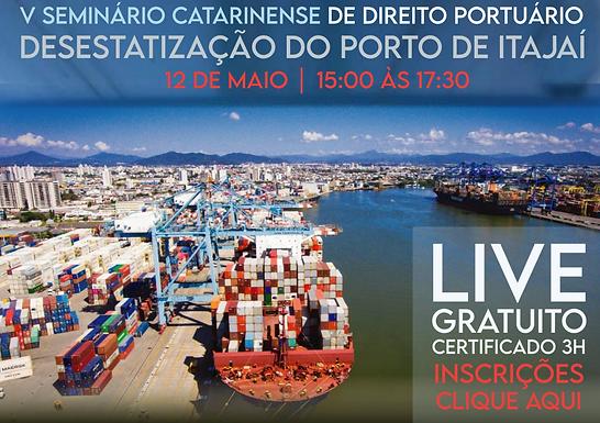 V Seminário Catarinense de Direito Portuário: desestatização do porto de Itajaí