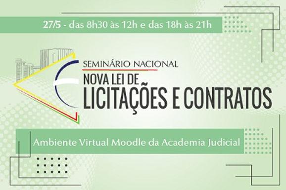Academia Judicial. Seminário Nacional: Nova Lei de Licitações e Contratos