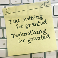 Technothing for Granted