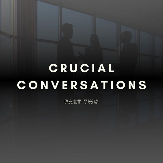 LFTF: Crucial Conversations - Part 2