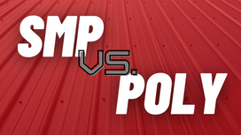 Metal Roof Coatings: Polyester vs. SMP