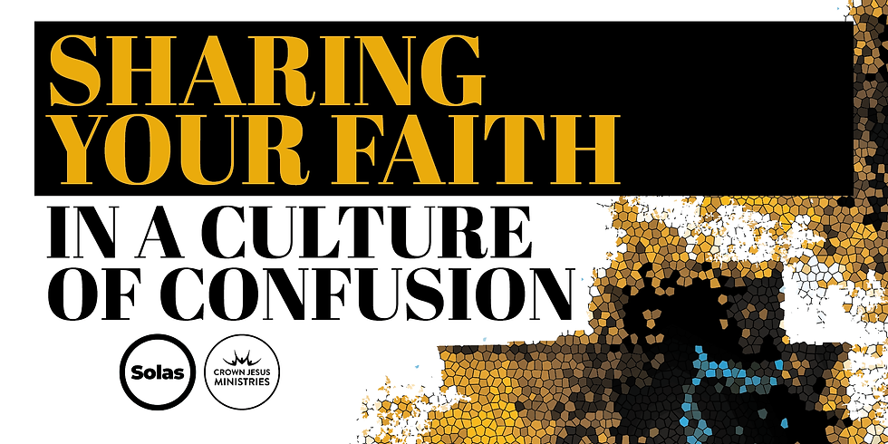 Sharing Your Faith in a Culture of Confusion