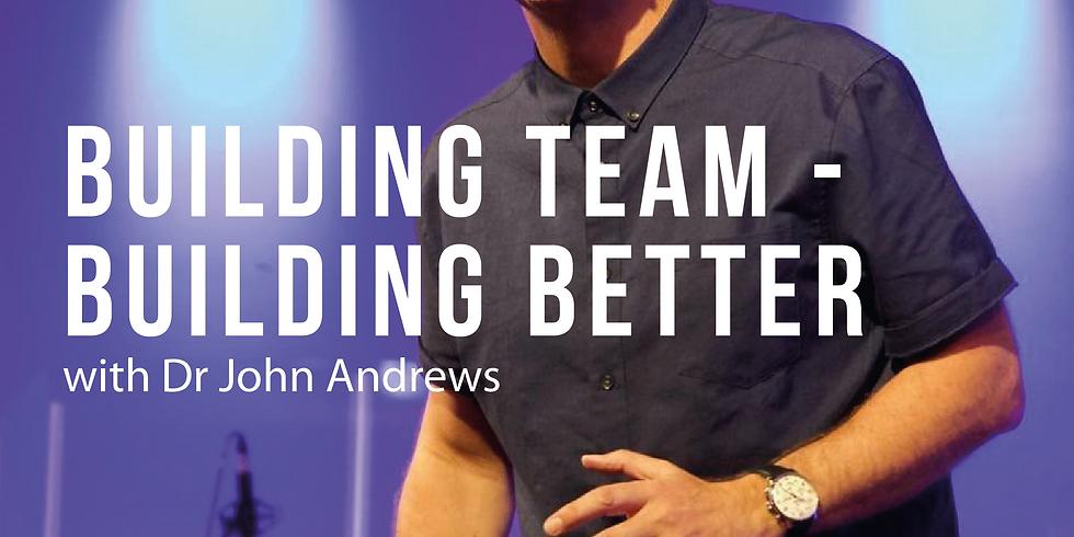 Building Team - Building Better