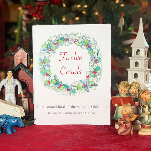 12 Carols: An Illustrated Book of the Songs of Christmas
