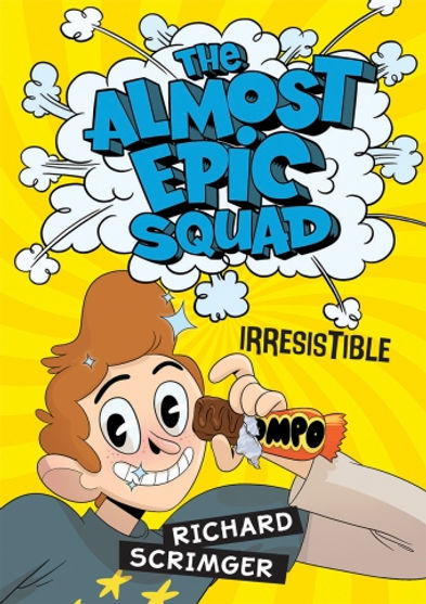 The Almost Epic Squad: Irresistible