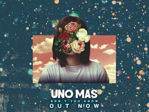 Single Review - Don't You Know by Uno Mas