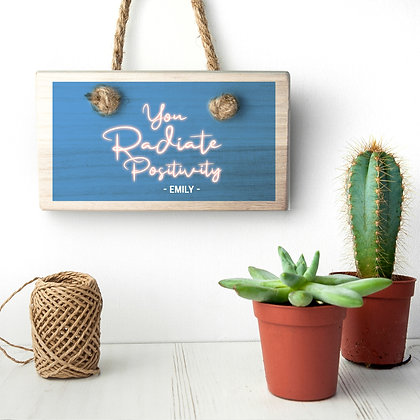 Radiate Positivity Wooden Hanging Sign