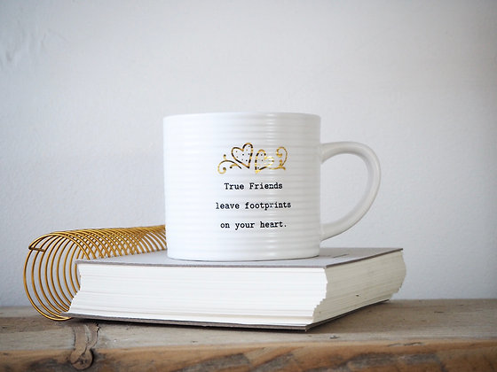 Thoughtful Words Mug - True Friends Leave Footprints On Your Heart
