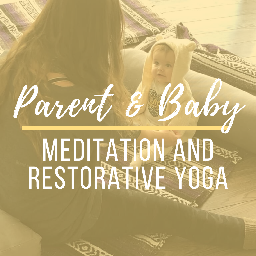 Parent and Baby Meditation and Restorative Yoga with on-site Doula support