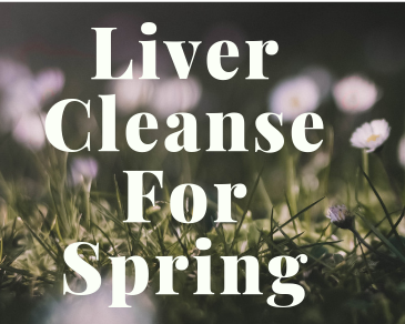 Liver Cleanse for Spring