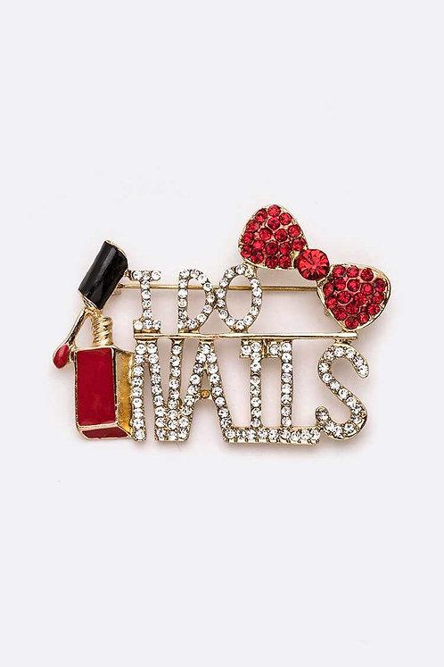 I do Nails brooch