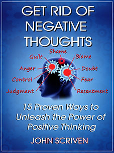 Get Rid of Negative Thoughts by John Scriven