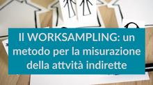 Il Worksampling come strumento per la mappatura delle attività indirette