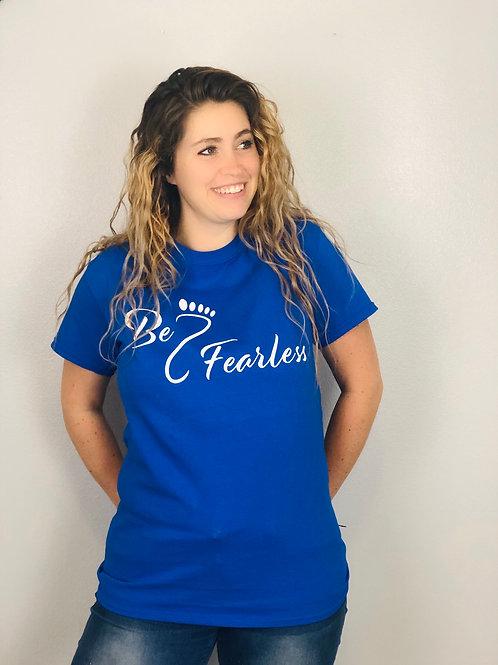Be Fearless Tee Shirt
