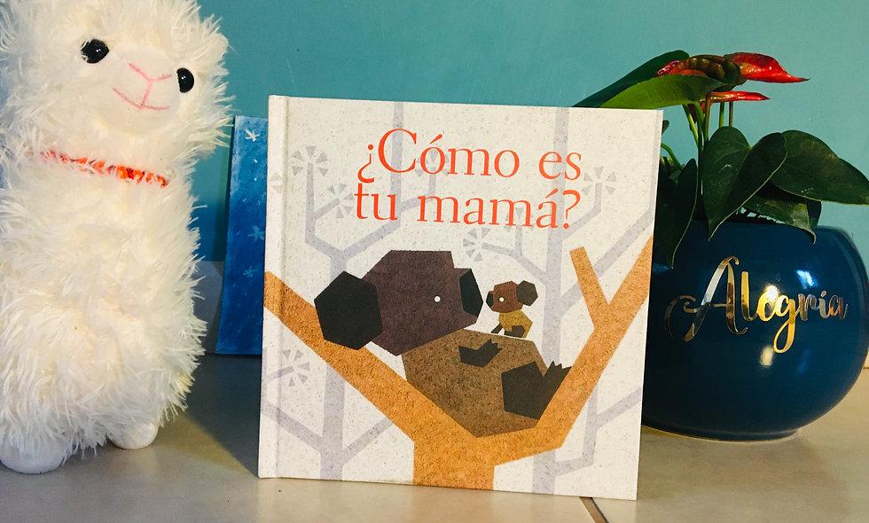 """Libro Infantil  """"¿Cómo es tu mamá?"""""""