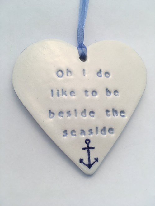 Oh I do like to be beside the seaside Heart Hanger