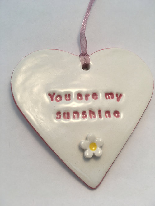 You are my sunshine Heart Hanger